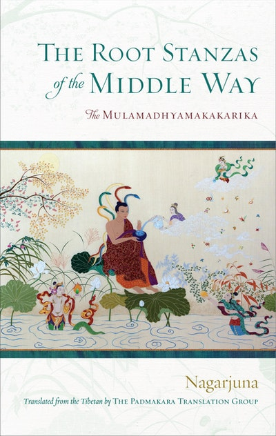 The Root Stanzas Of The Middle Way
