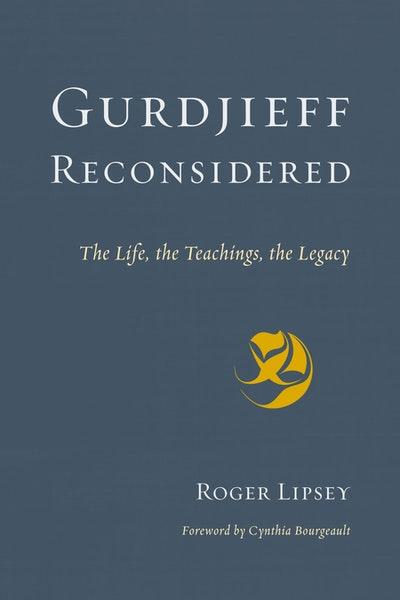 Gurdjieff Reconsidered