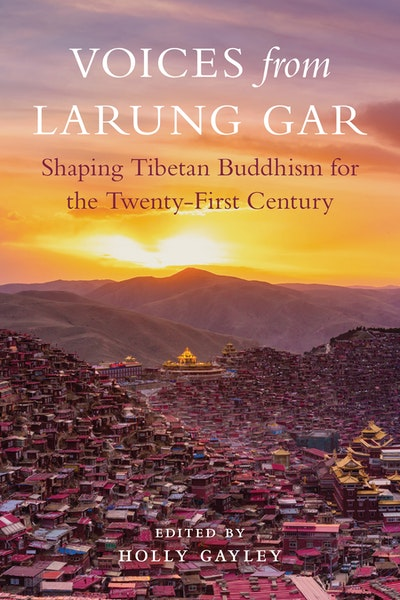 Voices from Larung Gar