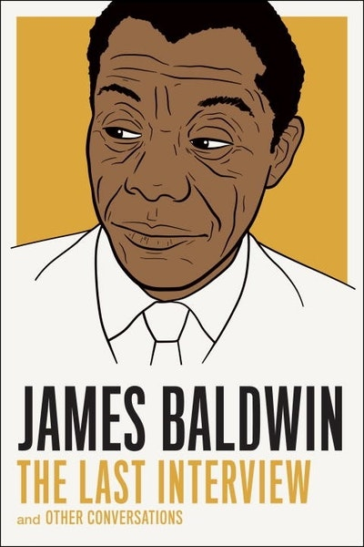 James Baldwin The Last Interview and Other Conversations
