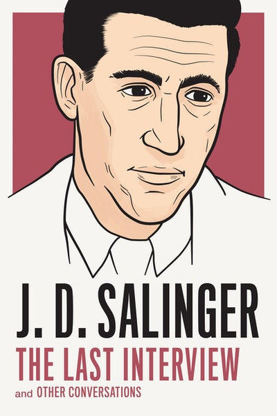 J. D. Salinger The Last Interview And Other Conversations