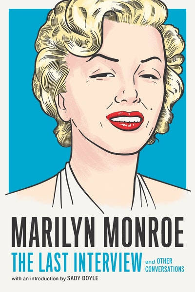 Marilyn Monroe: The Last Interview