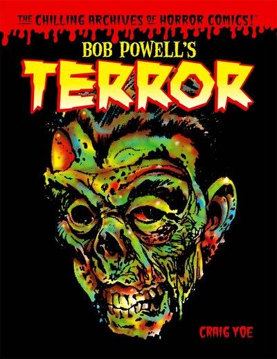 Bob Powell's Terror The Chilling Archives Of Horror Comics Volume 2