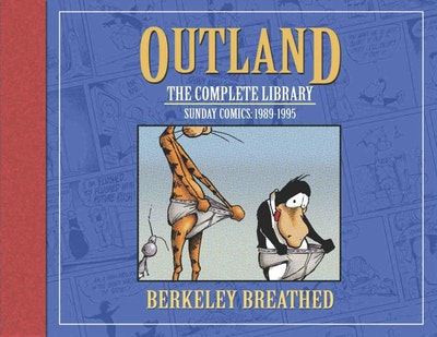 Berkeley Breathed's Outland The Complete Collection