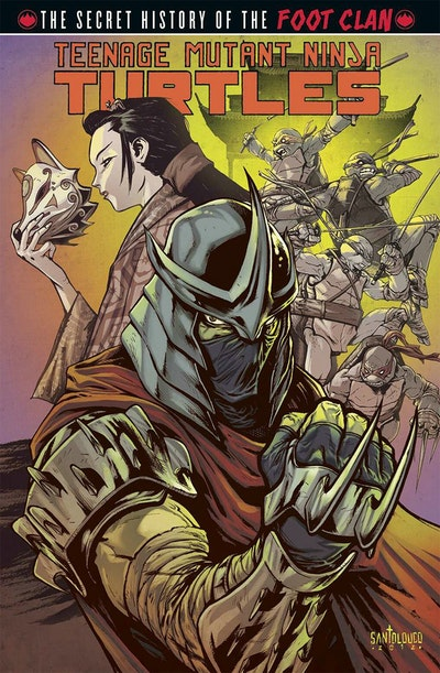 Teenage Mutant Ninja Turtles Secret History Of The Foot Clan