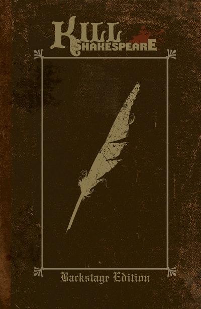 Kill Shakespeare Backstage Edition Volume 1