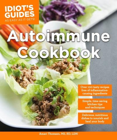 Idiot's Guides: Autoimmune Cookbook