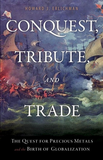 Conquest, Tribute, And Trade