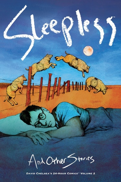 Sleepless And Other Stories David Chelsea's 24-Hour Comics Volume 2