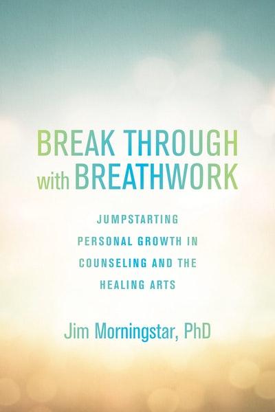 Break Through With Breathwork