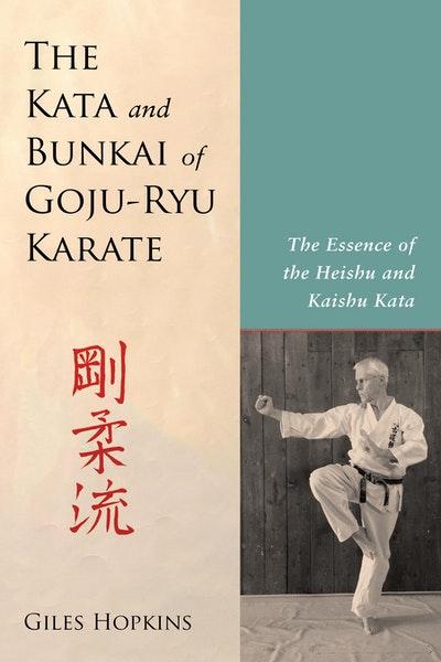 The Kata And Bunkai Of Goju-Ryu Karate