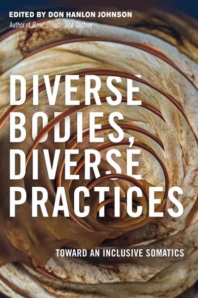 Diverse Bodies, Diverse Practices