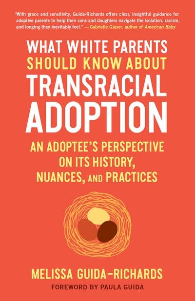What White Parents Should Know about Transracial Adoption