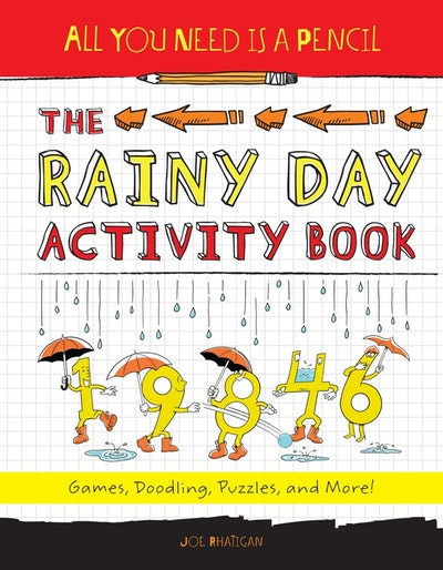 All You Need Is A Pencil The Rainy Day Activity Book