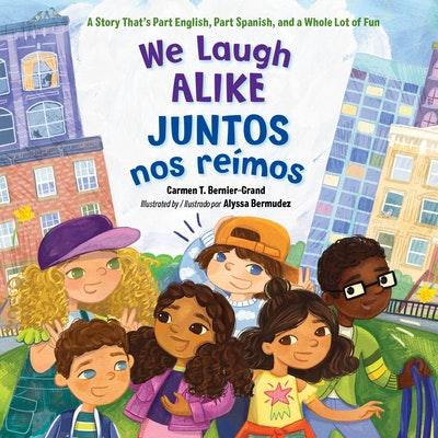 We Laugh Alike / Juntos nos reímos