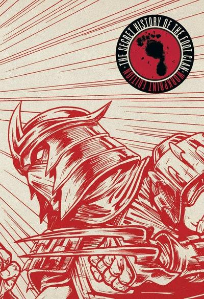 Teenage Mutant Ninja Turtles Secret History Of The Foot Clan Workprint Edition