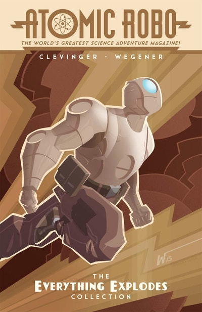 Atomic Robo The Everything Explodes Collection