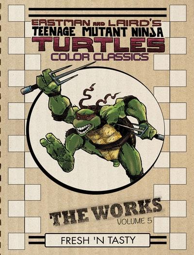 Teenage Mutant Ninja Turtles The Works Volume 5