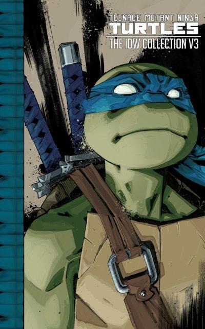 Teenage Mutant Ninja Turtles The Idw Collection Volume 3