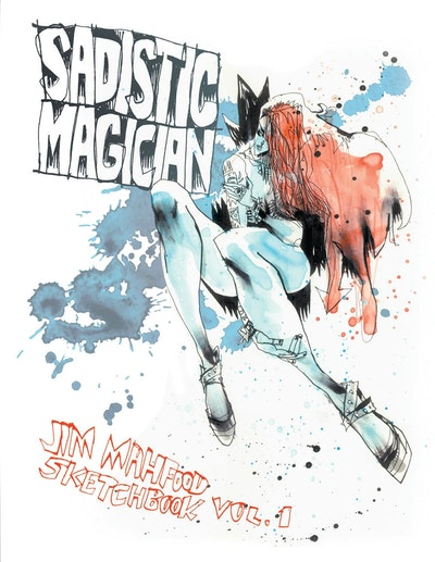 Sadistic Magician Jim Mahfood Sketchbook Volume 1
