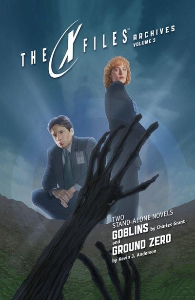 X-Files Archives Volume 3 Goblins & Ground Zero