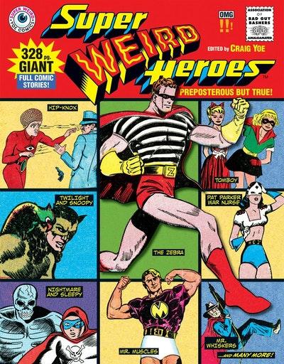 Super Weird Heroes Preposterous But True!