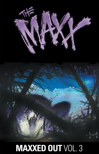 The Maxx Maxxed Out, Vol. 3