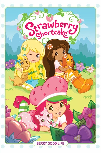 Strawberry Shortcake, Vol. 3 Berry Good Life