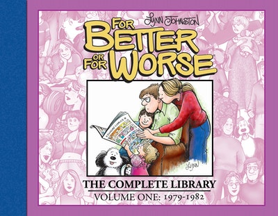 For Better Or For Worse The Complete Library, Vol. 1