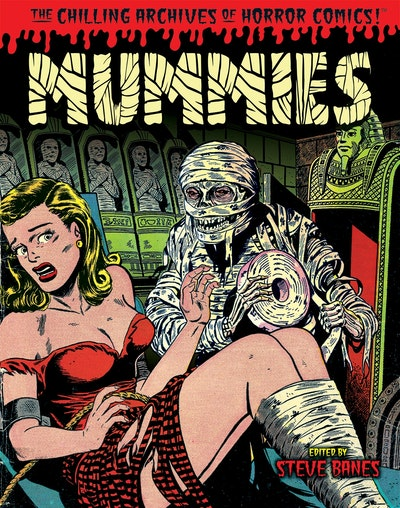 Mummies! Classic Monsters Of Pre-Code Horror Comics
