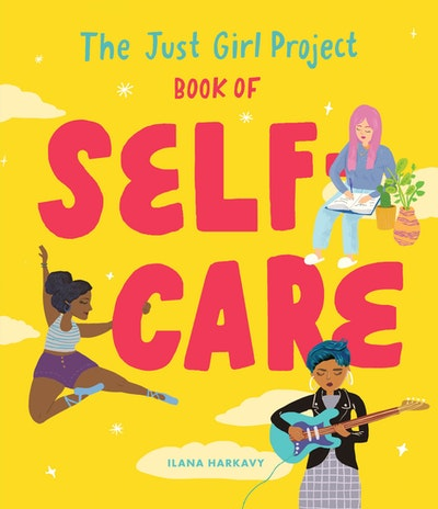 The Just Girl Project Book of Self-Care