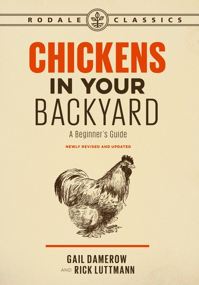 Chickens In Your Backyard, Newly Revised And Updated