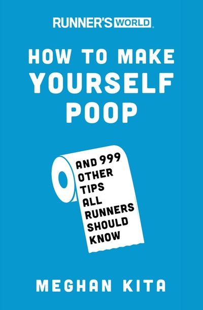 Runner's World How To Make Yourself Poop