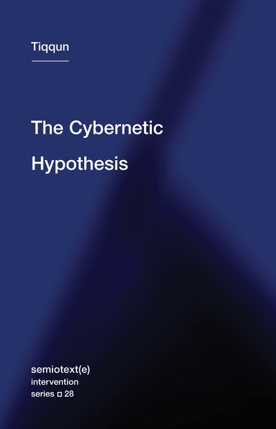 The Cybernetic Hypothesis