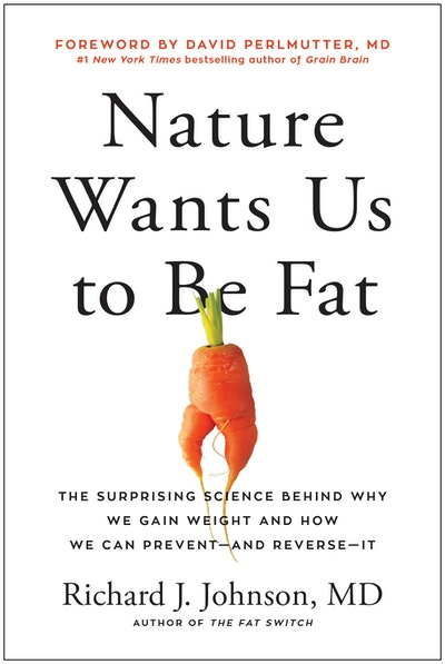 Nature Wants Us to Be Fat