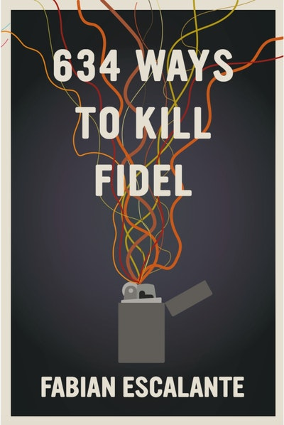 634 Ways to Kill Fidel