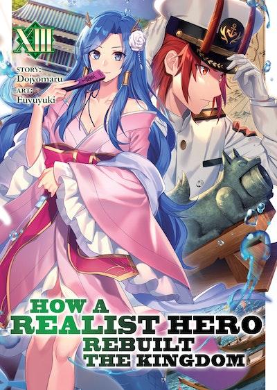 How a Realist Hero Rebuilt the Kingdom (Light Novel) Vol. 13