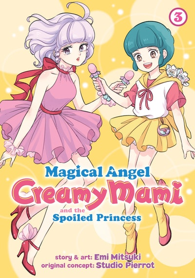 Magical Angel Creamy Mami and the Spoiled Princess Vol. 3