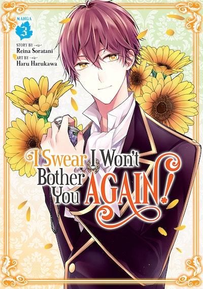 I Swear I Won't Bother You Again! (Manga) Vol. 3