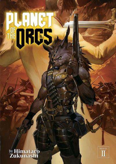 Planet of the Orcs (Light Novel) Vol. 2