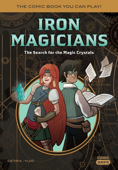 Iron Magicians The Search for the Magic CrystalsThe Comic Book You Can Play