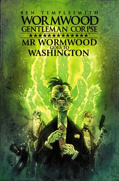 Wormwood, Gentleman Corpse Mr. Wormwood Goes To Washington