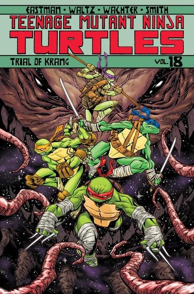 Teenage Mutant Ninja Turtles Volume 18 Trial Of Krang