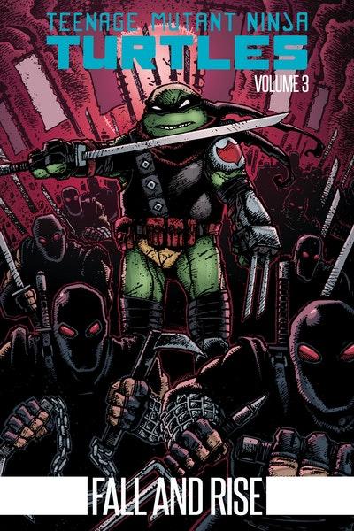 Teenage Mutant Ninja Turtles Volume 3 Fall And Rise