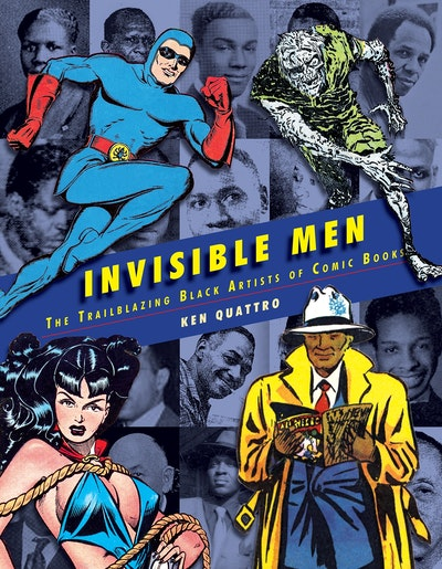 Invisible Men Black Artists of The Golden Age of Comics