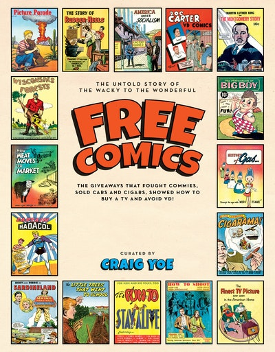 Free Comics The Untold Story of the Wacky to the Wonderful, The Giveaways That That Sold Shoes, Fought Commies, Taught Sex-Ed & and Much More