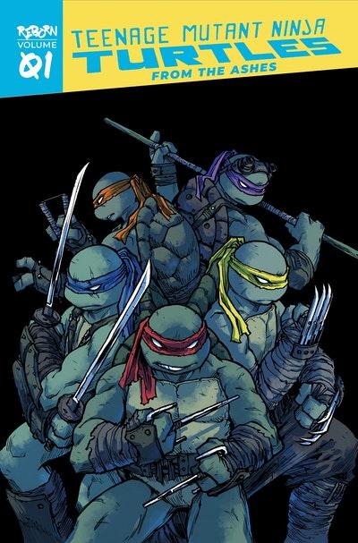 Teenage Mutant Ninja Turtles Reborn, Vol. 1 - From The Ashes
