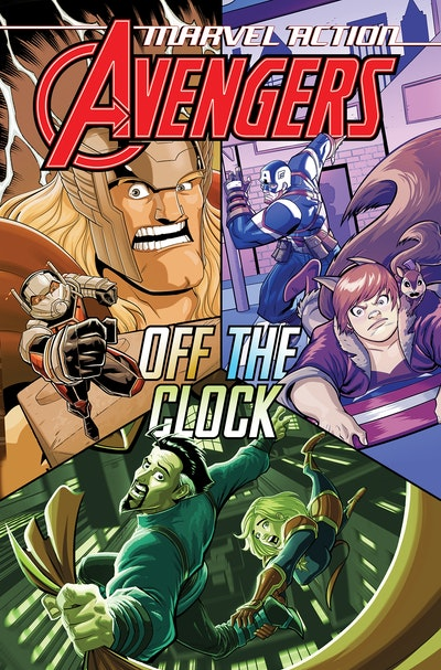 Marvel Action: Avengers Off The Clock (Book Five)