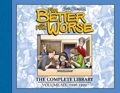 For Better or For Worse The Complete Library, Vol. 6
