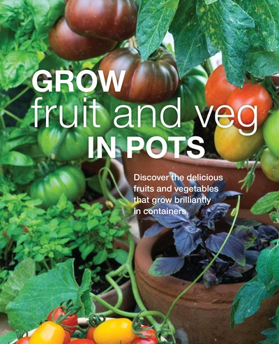 Grow Fruit and Veg in Pots